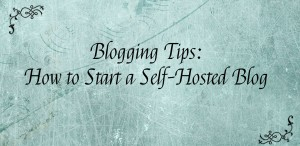 Blogging Tips - How to Start a Self-Hosted Blog | Cooking with a Wallflower