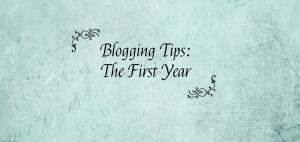 Blogging Tips -The First Year