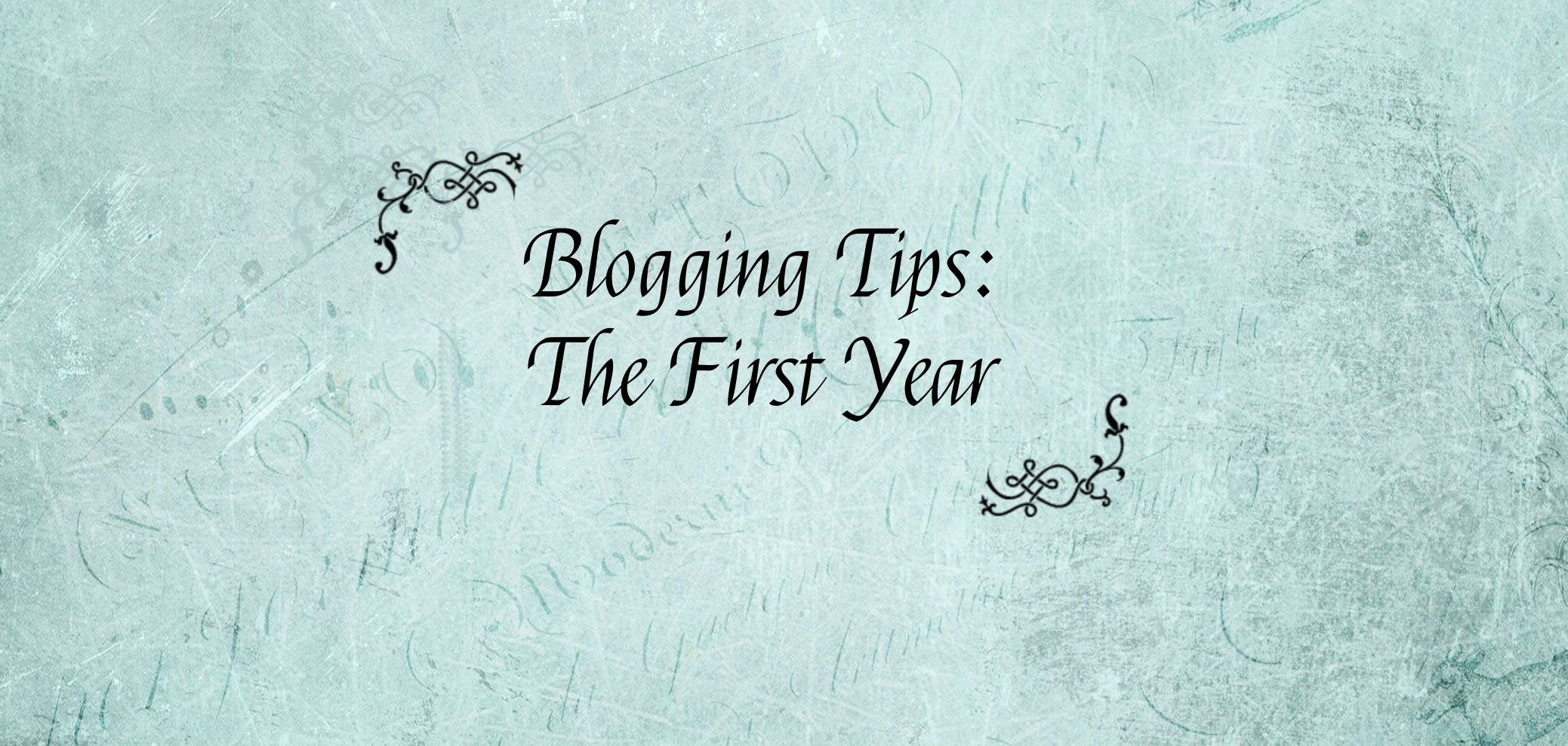 Blogging Tips: The First Year