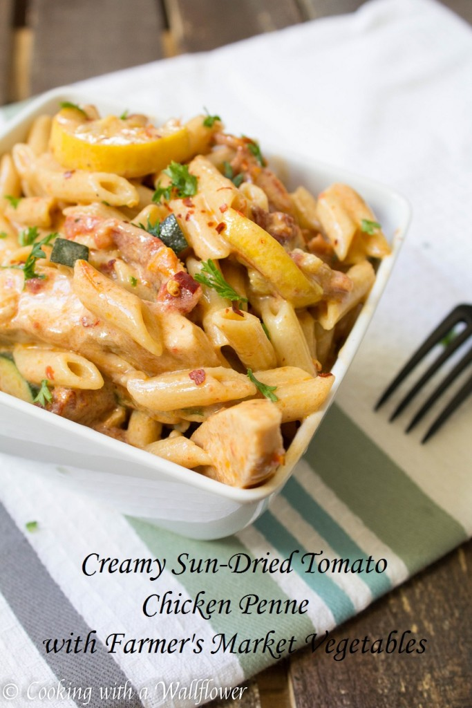 Creamy Sun-Dried Tomato Chicken Penne with Farmer's Market Vegetables | Cooking with a Wallflower
