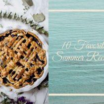 10 Favorite Summer Recipes